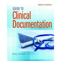 Guide to Clinical Documentation by Debra D. Sullivan, 9780803666627