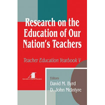 Research on the Education of Our Nation's Teachers: Teacher Education Yearbook V by David M. Byrd, 9780803965133