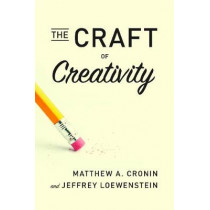 The Craft of Creativity by Matthew A. Cronin, 9780804787376