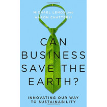 Can Business Save the Earth?: Innovating Our Way to Sustainability by Michael Lenox, 9780804790994