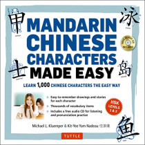 Chinese Characters Made Easy: Learn 1,000 Chinese Characters the Fun and Easy Way by Michael L. Kluemper, 9780804843850