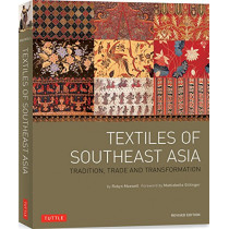 Textiles of Southeast Asia: Tradition, Trade and Transformation by Robyn J. Maxwell, 9780804844406