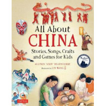 All About China: Stories, Songs, Crafts and Games for Kids by Allison Branscombe, 9780804848497
