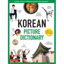 Korean Picture Dictionary: Learn 1,200 Key Korean Words and Phrases by Tina Cho, 9780804849326