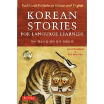 Korean Stories For Language Learners: Traditional Folktales in Korean and English by Julie Damron, 9780804850032