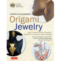 LaFosse and Alexander's Origami Jewelry: Easy-to-Make Paper Pendants, Bracelets, Necklaces and Earrings: Origami Book with Instructional DVD: Great for Kids and Adults! by Michael G. LaFosse, 9780804850582