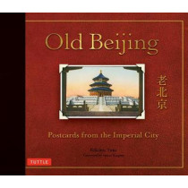 Old Beijing: Postcards from the Imperial City by Felicitas Titus, 9780804850650