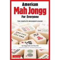 American Mah Jongg for Everyone: The Complete Beginner's Guide by Gregg Swain, 9780804852470