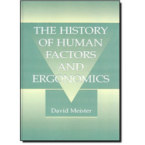 The History of Human Factors and Ergonomics by David Meister, 9780805827699