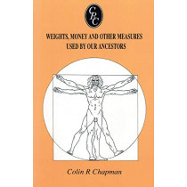 Weights, Money and Other Measures Used by Our Ancestors by Colin R. Chapman, 9780806315010