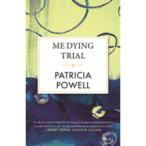 Me Dying Trial by Patricia Powell, 9780807019726