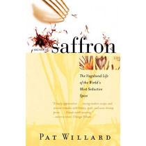 Secrets Of Saffron by Pat Willard, 9780807050095