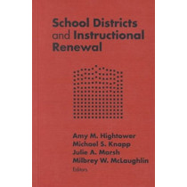School Districts and Instructional Renewal by Amy M. Hightower, 9780807742679