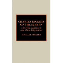 Charles Dickens on the Screen by Michael Pointer, 9780810829602