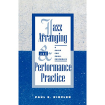Jazz Arranging and Performance Practice: A Guide for Small Ensembles by Paul E. Rinzler, 9780810836891