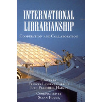 International Librarianship: Cooperation and Collaboration by Frances Laverne Carroll, 9780810839212