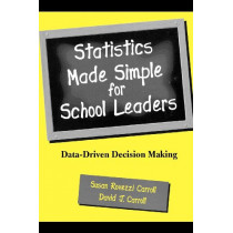 Statistics Made Simple for School Leaders: Data-Driven Decision Making by Susan Rovezzi Carroll, 9780810843226