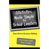 Statistics Made Simple for School Leaders: Data-Driven Decision Making by Susan Rovezzi Carroll, 9780810844810