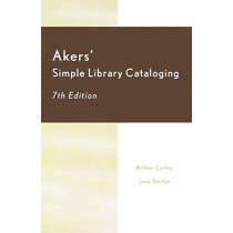 Akers' Simple Library Cataloging by Arthur Curley, 9780810847378