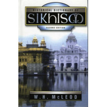 Historical Dictionary of Sikhism by W.H. McLeod, 9780810850880