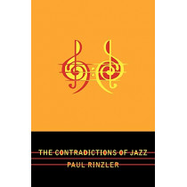 The Contradictions of Jazz by Paul E. Rinzler, 9780810861435