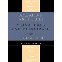 American Artists III: Signatures and Monograms From 1800 by John Castagno, 9780810863828
