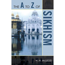 The A to Z of Sikhism by W.H. McLeod, 9780810868281