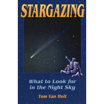 Stargazing: What to Look for in the Night Sky by Tom Van Holt, 9780811729345