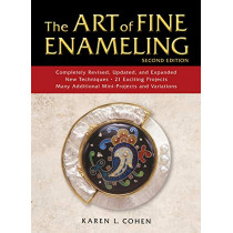 The Art of Fine Enameling: Second Edition by Karen L. Cohen, 9780811737920