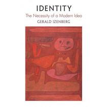 Identity: The Necessity of a Modern Idea by Gerald N. Izenberg, 9780812224535