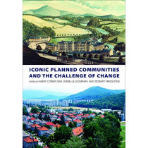 Iconic Planned Communities and the Challenge of Change by Mary Corbin Sies, 9780812251142