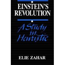 Einstein's Revolution: A Study in Heuristic by Elie Zahar, 9780812690675