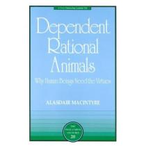 Dependent Rational Animals by Alasdair MacIntyre, 9780812694529