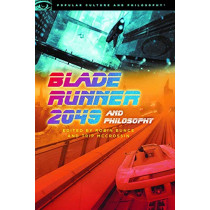 Blade Runner 2049 and Philosophy by Robin Bunce, 9780812694710