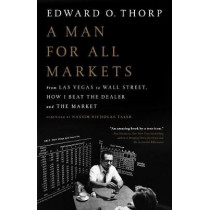 A Man for All Markets: From Las Vegas to Wall Street, How I Beat the Dealer and the Market by Edward O Thorp, 9780812979909