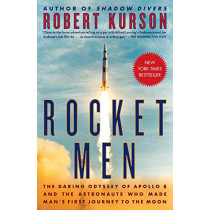 Rocket Men: The Daring Odyssey of Apollo 8 and the Astronauts Who Made Man's First Journey to the Moon by Robert Kurson, 9780812988710