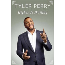 Higher Is Waiting by Tyler Perry, 9780812989342