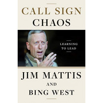 Call Sign Chaos: Learning to Lead by Jim Mattis, 9780812996838