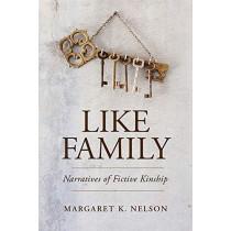 Like Family: Narratives of Fictive Kinship by Margaret K. Nelson, 9780813564050