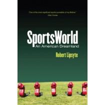 SportsWorld: An American Dreamland by Robert Lipsyte, 9780813593197