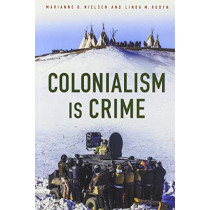Colonialism Is Crime by Marianne Nielsen, 9780813598710