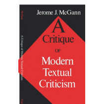 A Critique of Modern Textual Criticism, Foreword by David C Greetham by Jerome J. McGann, 9780813914183