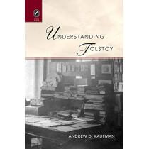 Understanding Tolstoy by Andrew D Kaufman, 9780814252406
