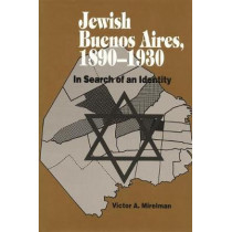 Jewish Buenos Aires, 1890- 1939: In Search of an Identity by Victor A. Mirelman, 9780814344576