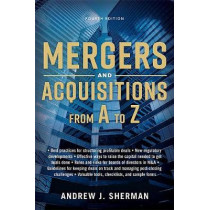 Mergers And Acquisitions From A To Z [Fourth Edition] by Andrew Sherman, 9780814439029