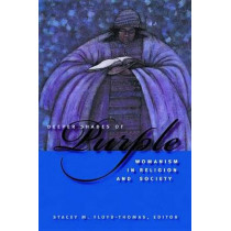 Deeper Shades of Purple: Womanism in Religion and Society by Stacey M. Floyd-Thomas, 9780814727539