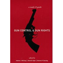Gun Control and Gun Rights: A Reader and Guide by Andrew J. McClurg, 9780814747599