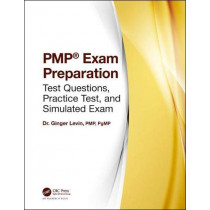 PMP (R) Exam Preparation: Test Questions, Practice Test, and Simulated Exam by Ginger Levin, PMP, PgMP, 9780815379102