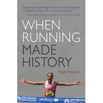 When Running Made History by Roger Robinson, 9780815611004