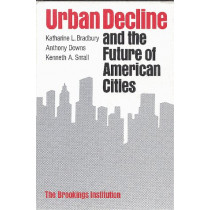 Urban Decline and the Future of American Cities by Katharine L. Bradbury, 9780815710530